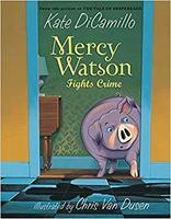 Week 2:  Mercy Watson Fights Crime Book